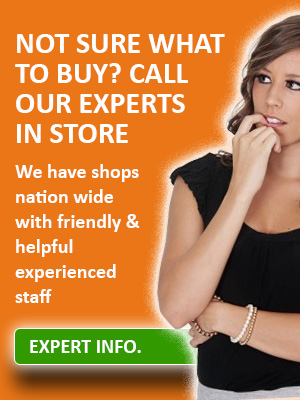 Not sure what to buy, Call us or ask our expert friendly staff at one of our stores