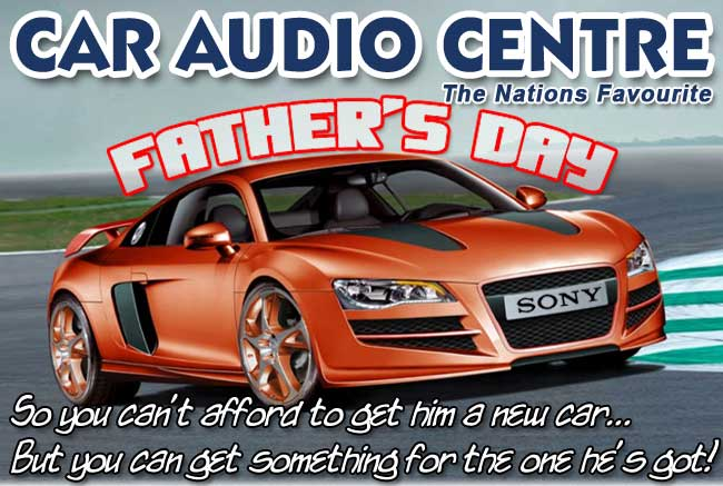 Car Audio Centre On Fathers Day - Get him something he hasnt got